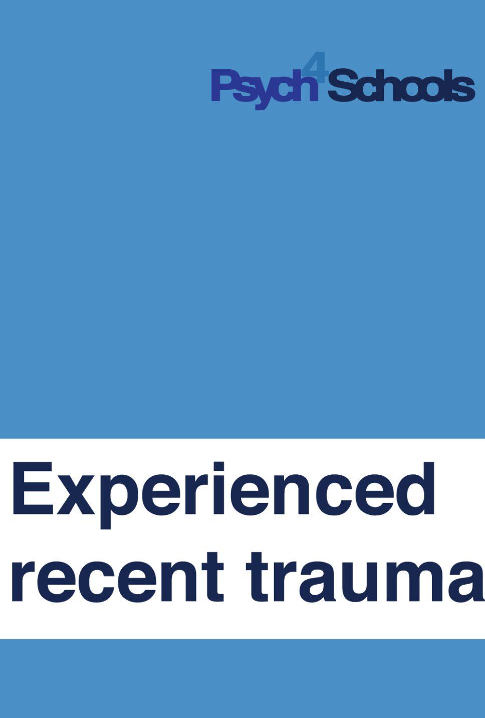 EXPERIENCED-RECENT-TRAUMA