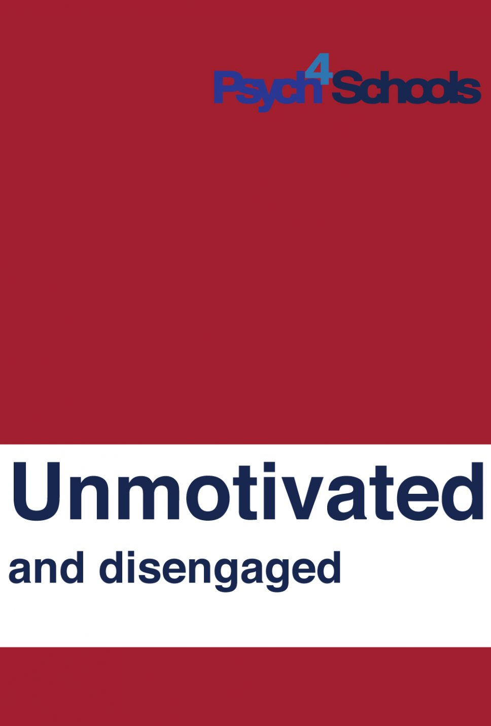 Unmotivated and disengaged - Psych4Schools