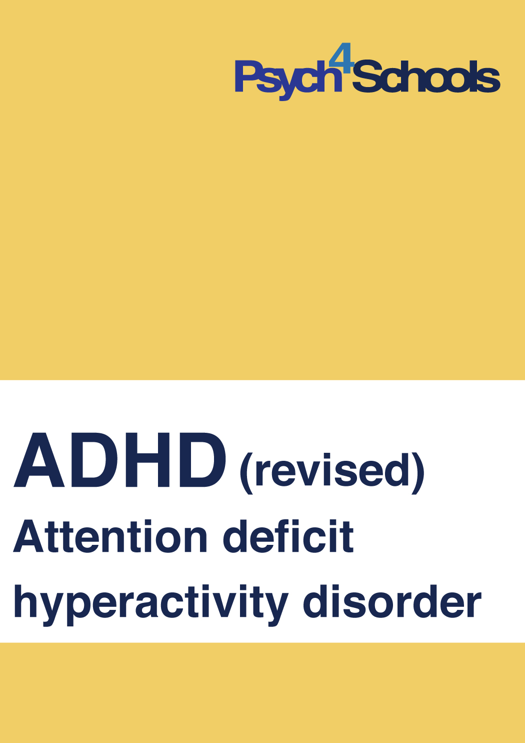 1ae9d2a7f937 Attention deficit hyperactivity disorder (ADHD)(revised) - Psych4Schools